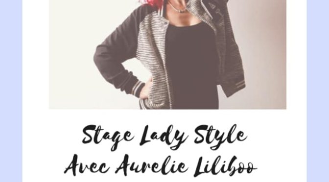STAGE LADY STYLE by Aurelie Lili Boo